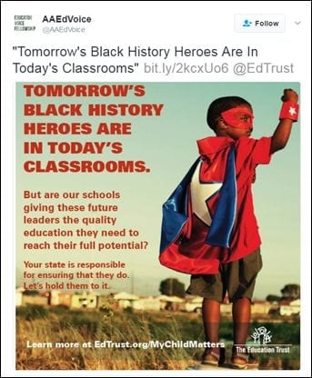 """[@AAEdVoice: """"Tomorrow's Black History Heroes Are In Today's Classrooms"""" bit.ly/2kcxUo6 @EdTrust [TOMORROW'S BLACK HISTORY HEROES ARE IN TODAY'S CLASSROOMS. But are our schools giving these future leaders the quality education they need to reach their full potential? Your state is responsible for ensuring that they do. Let's hold them to it. Learn more at EdTrust.org/MyChildMatters"""