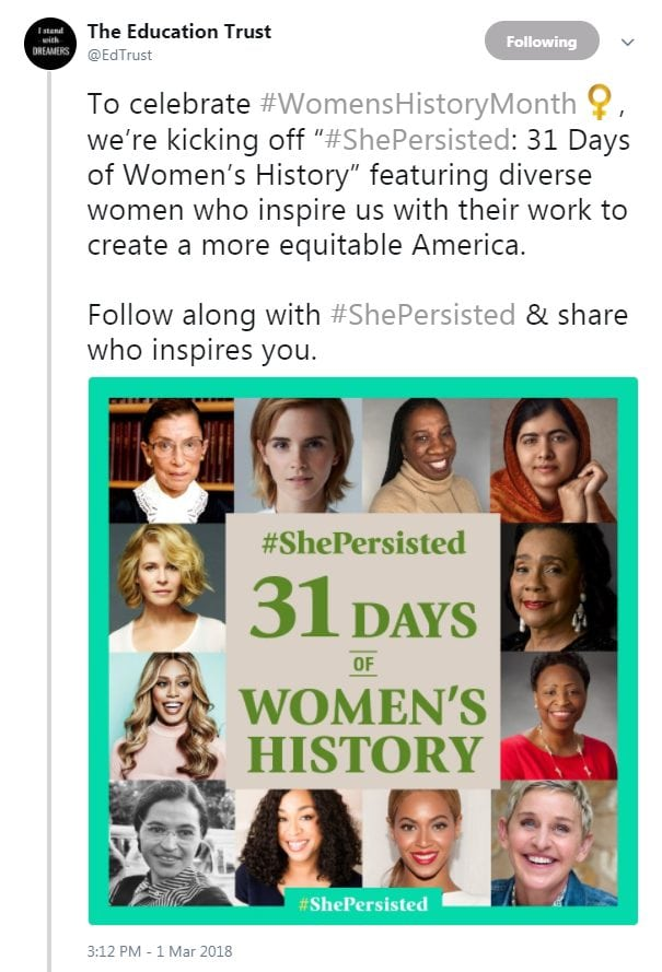 ".@edtrust: To celebrate #WomensHistoryMonth , we're kicking off ""#ShePersisted: 31 Days of Women's History"" featuring diverse women who inspire us with their work to create a more equitable America. Follow along with #ShePersisted & share who inspires you."