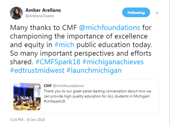 @ArellanoTweets: Many thanks to CMF @michfoundations for championing the importance of excellence and equity in #mich public education today. So many important perspectives and efforts shared. #CMFSpark18 #michiganachieves #edtrustmidwest #launchmichigan